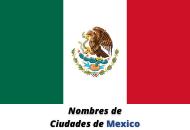 nombres_ciudades_mexico